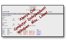 Always On! Computer Independent! Windows, Mac, Linux!